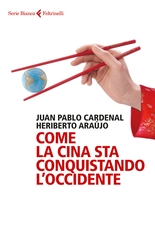 Come la Cina sta conquistando l'Occidente