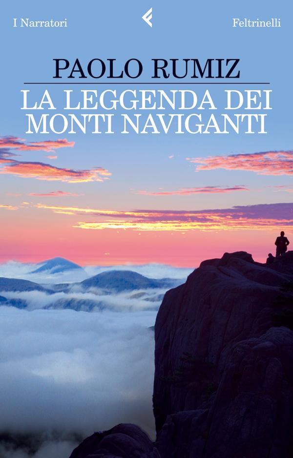 Paolo rumiz la leggenda dei monti naviganti libro feltrinelli la leggenda dei monti naviganti fandeluxe Gallery