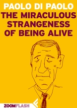 The miraculous strangeness of being alive