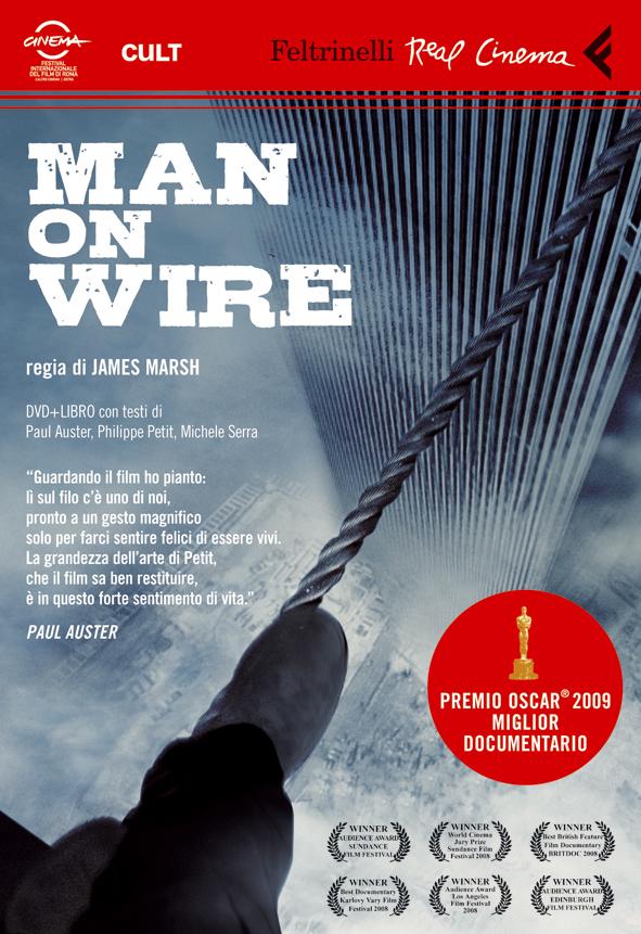 James Marsh - Man on wire - Film Feltrinelli Editore - Real Cinema ...