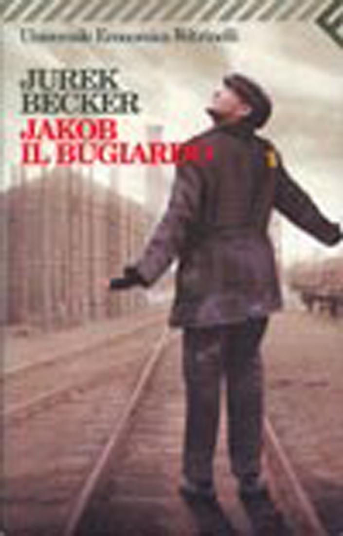 Jurek Becker - Jakob il bugiardo - Libro Feltrinelli ...