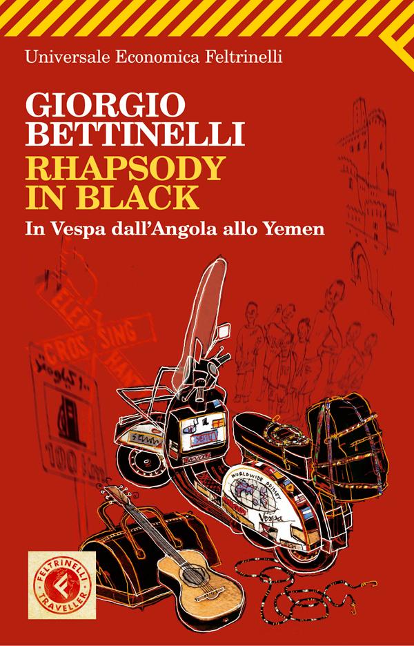 GIORGIO BETTINELLI: RHAPSODY IN BLACK.In Vespa dall'Angola allo Yemen