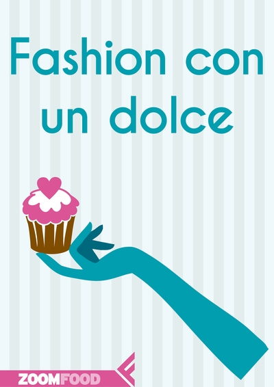 Fashion con un dolce