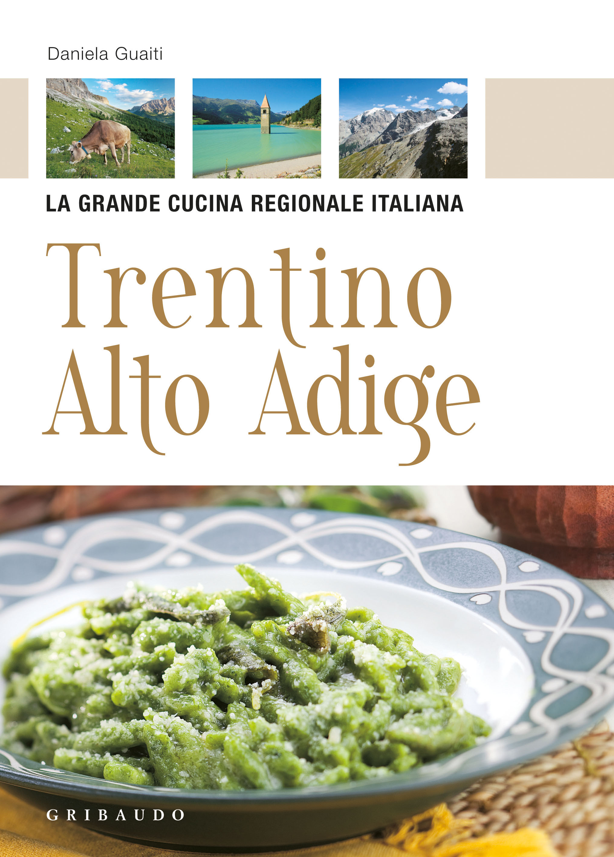 daniela guaiti - trentino alto adige - libro feltrinelli editore ... - Cucina Trentino Alto Adige