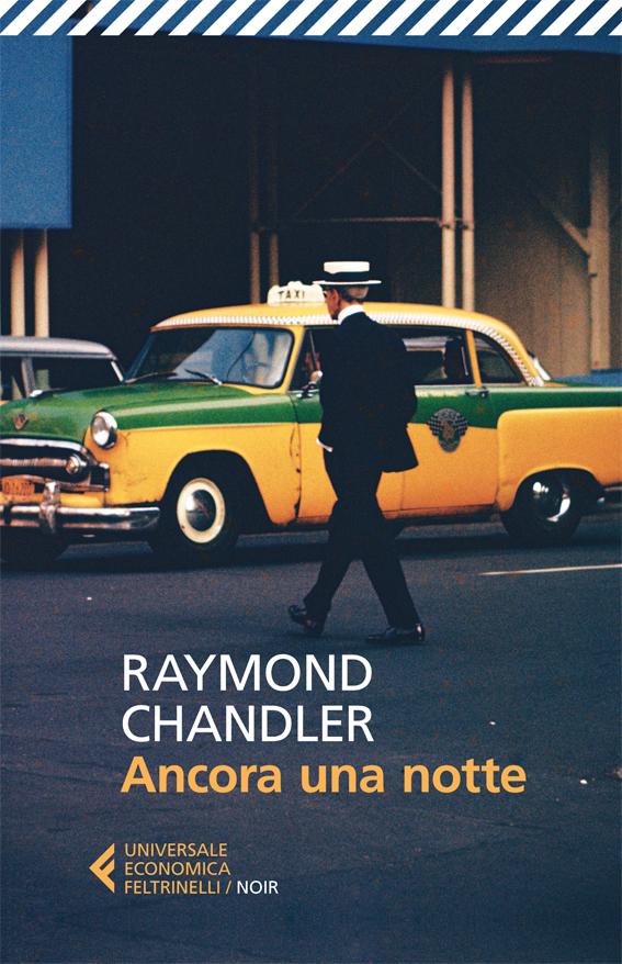 RAYMOND CHANDLER: ANCORA UNA NOTTE-PHILIP MARLOWE