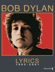 Bob Dylan. Lyrics 1962-2001