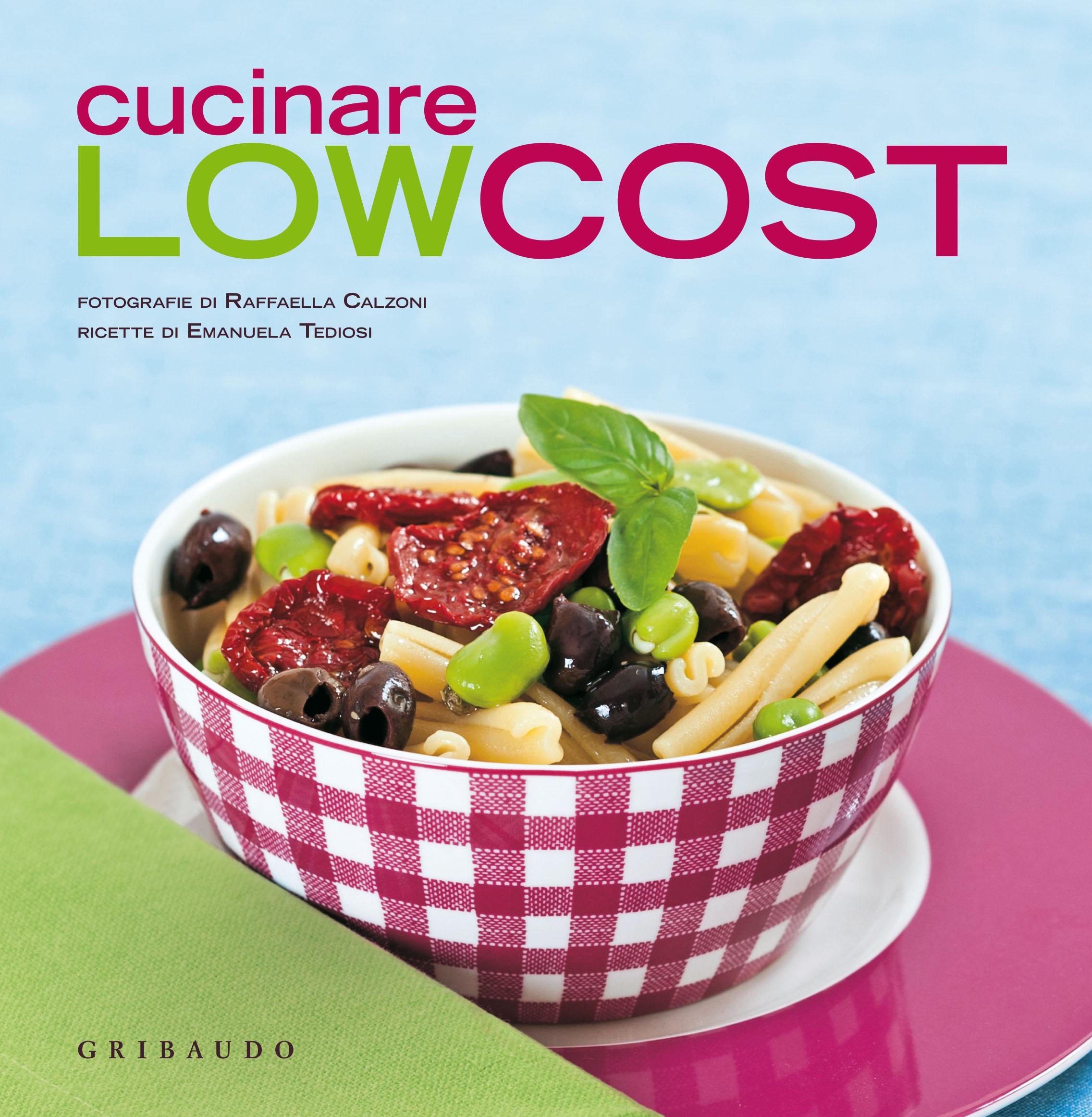 Raffaella Calzoni - Cucinare low cost - Libro Feltrinelli Editore ...