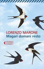 Marone Lorenzo - Magari domani resto