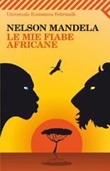 Mandela Nelson - Le mie fiabe africane